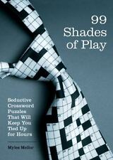 99 Shades of Play: Seductive Crossword Puzzles That Will Keep You Tied Up for Ho