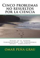 Cinco Problemas No Resueltos Por la Ciencia by Omar Grau (2016, Paperback)