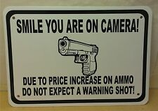 SMILE CAMERA GUN AMMO WARNING 10 x 14 SIGN