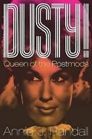 Dusty!. Queen of the Postmods by Randall, Annie J. (Associate Professor of Music