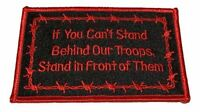 IF YOU CAN'T STAND BEHIND YOUR TROOPS STAND IN FRONT OF THEM PATCH BARBED WIRE