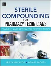 Sterile Compounding for Pharm Techs--A text and review for Certification, Malaco