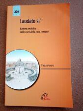 Papa Francesco: Laudato si. lettera enciclica sulla cura della casa comune