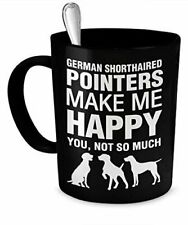 German Shorthaired Pointer Mug - German Shorthaired Pointers Make Me Happy -.