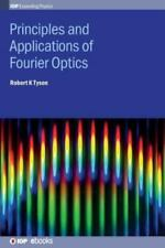 IOP Expanding Physics: Principles and Applications of Fourier Optics by...