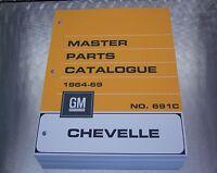 "CHEVELLE MASTER PARTS CATALOG 64 - 69 ""July 1969 printing"""