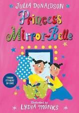 Princess Mirror-Belle [Paperback]  Donaldson, Julia and Monks, Lydia