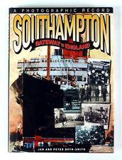 SOUTHAMPTON GATEWAY TO ENGLAND A Photographic Record JAN & PETER BOYD-SMITH
