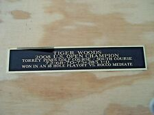 Tiger Woods Nameplate For A 2008 US Open Champ Golf Club Display Case 1.25 X 6