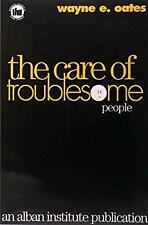 The Care of Troublesome People Paperback Wayne Edward Oates