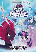 My Little Pony: The Movie: The Stormy Road to Canterlot (Hardback or Cased Book)