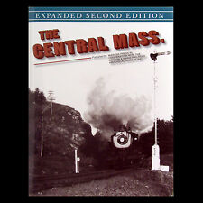 THE CENTRAL MASS. by Boston & Maine Railroad Historical Society B&M - FREE SHIP!