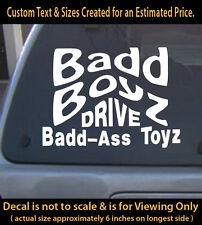 Bad Boys Drive bad Toys Decal 35a