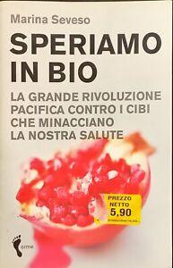 SPERIAMO IN BIO - MARINA SEVESO - OEME 2006