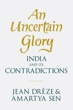 An Uncertain Glory: India And Its Contradictions: By Jean Dr?ze, Amartya Sen