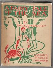 A Fairy Tale of the Sea by Macleod Yearsley Scarce Alice B. Woodward illus, w/ D