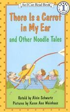 I Can Read Level 1: There Is a Carrot in My Ear and Other Noodle Tales by...