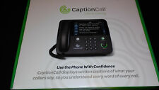 Captioncall Phone; displays written caption of what your callers say.