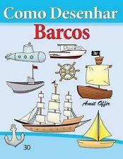 Como Desenhar: Barcos: Livros Infantis (Como Desenhar Comics) (Volume 30) (Portu
