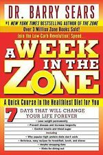 A Week in the Zone: A Quick Course in the Healthiest Diet for You