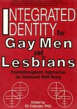 Integrated Identity for Gay Men and Lesbians: Psychotherapeutic Approaches for E