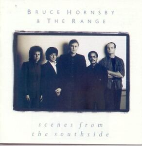 """BRUCE HORNSBY & THE RANGE """"SCENES FROM THE  SOUTHSIDE"""""""