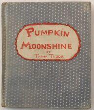 Pumpkin Moonshine ~ by Tasha Tudor ~ 1938 ~ First Edition. First Printing