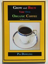 Grow and Brew Your Own Organic Coffee by Pia Dowling (2013, Paperback)