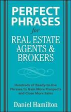 Perfect Phrases For Real Estate Agents And Brokers by Dan Hamilton...
