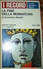 LA FINE DELLA MONARCHIA Bartoli 1^ ed. '66 I RECORD
