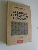 GEORGES MARGOULIES - LA LANGUE ET L'ECRITURES CHINOISE - 1943 - PAYOT