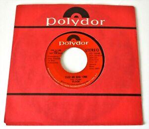 "Slade - Take Me Bak 'Ome USA 1972 Polydor DJ Only Mono / Stereo 7"" Single"