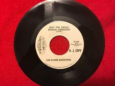 "13th Floor Elevators - May The Circle Remain Unbroken IA-126 DJ Promo 7""45 VG++"
