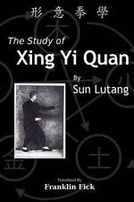 The Study of Xing Yi Quan 9781500527556 Paperback P H