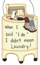 When I Said I Do Didn't mean LAUNDRY Room  Country Primitive Wall Sign 3x5""