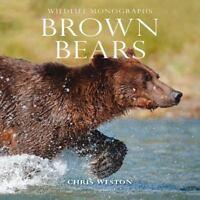 NEW Brown Bears (Wildlife Monographs) 9781901268508 by Weston, Chris