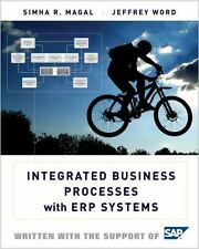 Integrated Business Processes with ERP Systems by Simha R. Magal, Jeffrey Word