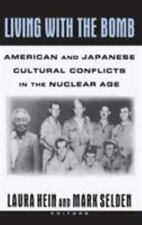 Living with the Bomb: American and Japanese Cultural Conflicts in the Nuclear