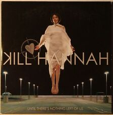 Kill Hannah Untile There's Nothing Left Of US CardPS CD