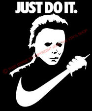 "X1 ""Just Do It"", Micheal Myers just in time for Halloween Decal Sticker"