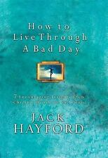 How To Live Through A Bad Day: 7 Powerful Insights From Christ's Words on the