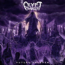 CRYPT CRAWLER - Future Usurper CD, NEU