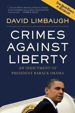 Crimes Against Liberty : An Indictment of President Barack Obama by David...