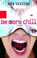 Be More Chill by Ned Vizzini (2004, Hardcover)