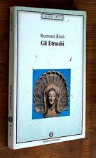 RAYMOND BLOCH: Gli Etruschi  p. e. 1990  Mondadori   D