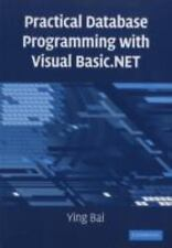 Practical Database Programming With Visual Basic.Net: By Ying Bai