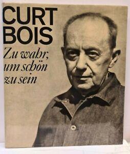 Curt Bois - Zu wahr, um schön zu sein