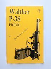 Walther P-38 Pistol By Maj. George C. Nonte (Combat Bookshelf)