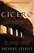 Cicero : The Life and Times of Rome's Greatest...by Anthony Everitt (2003, PB
