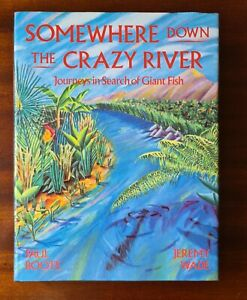 Some Where Down The Crazy River by Paul Boote & Jeremy Wade